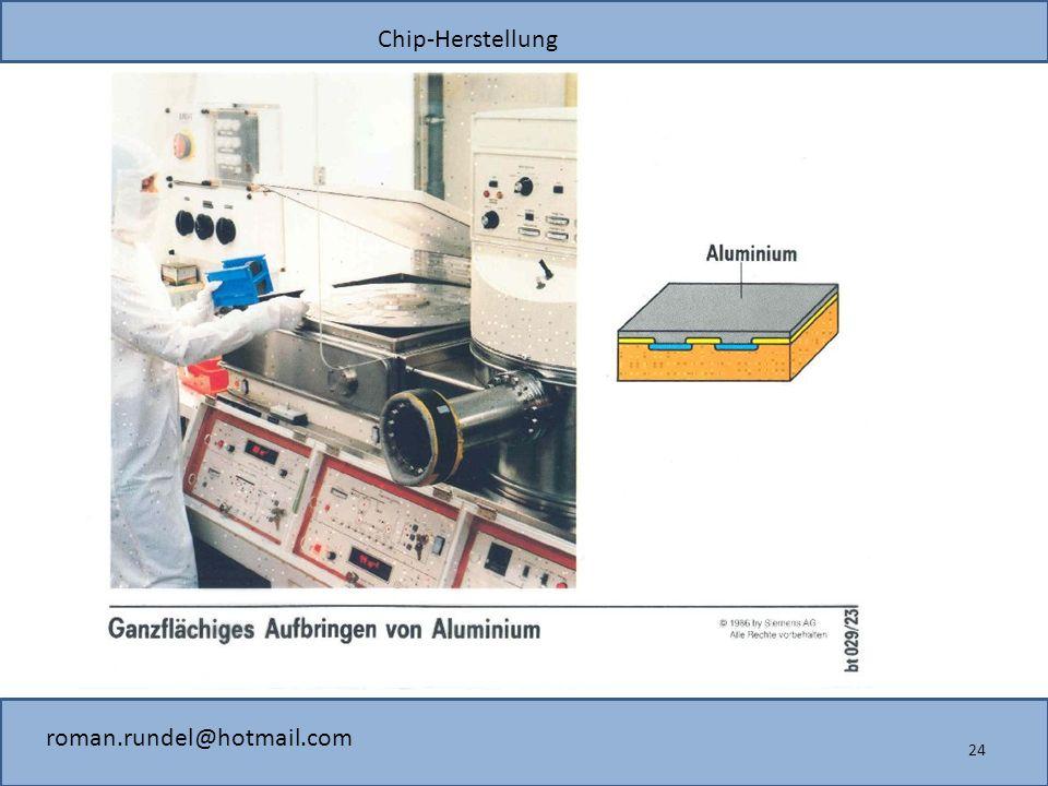 Chip-Herstellung roman.rundel@hotmail.com 24