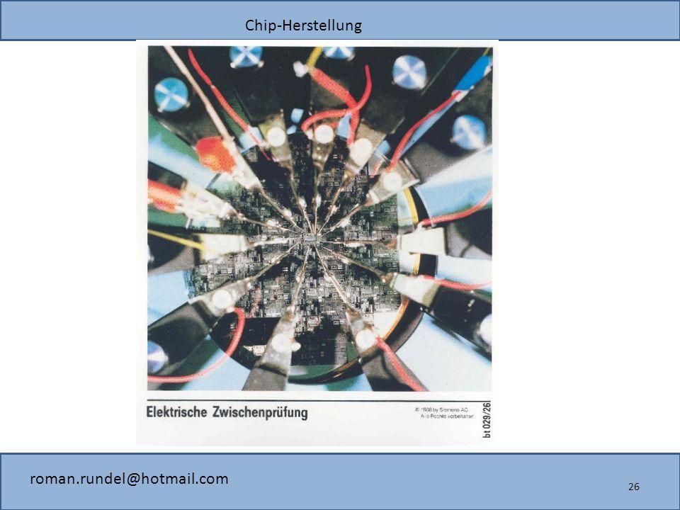 Chip-Herstellung roman.rundel@hotmail.com 26