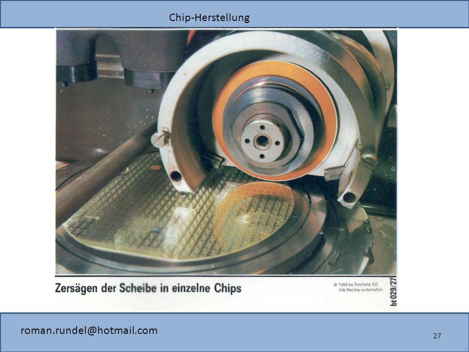 Chip-Herstellung roman.rundel@hotmail.com 27