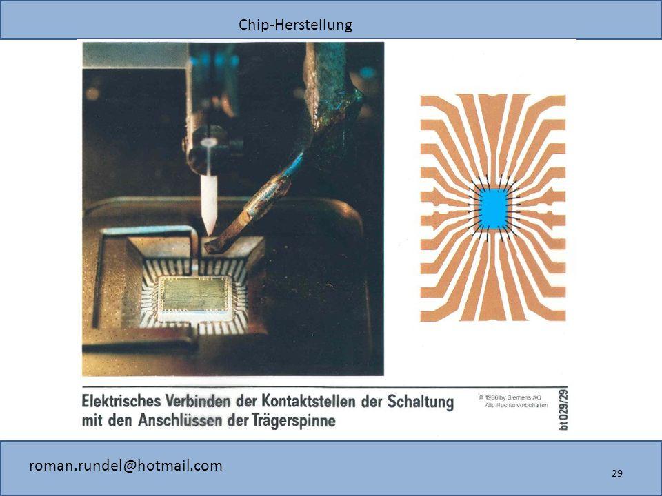 Chip-Herstellung roman.rundel@hotmail.com 29