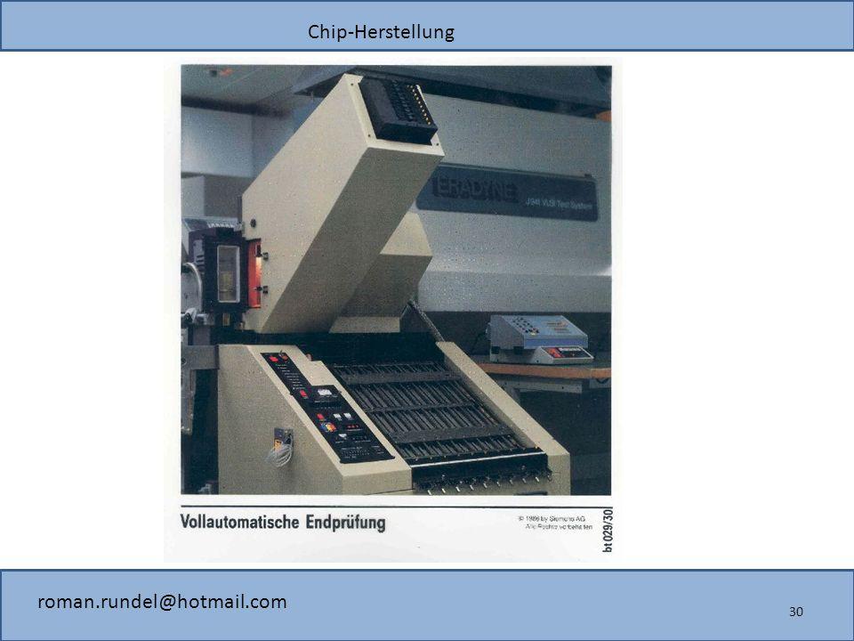 Chip-Herstellung roman.rundel@hotmail.com 30