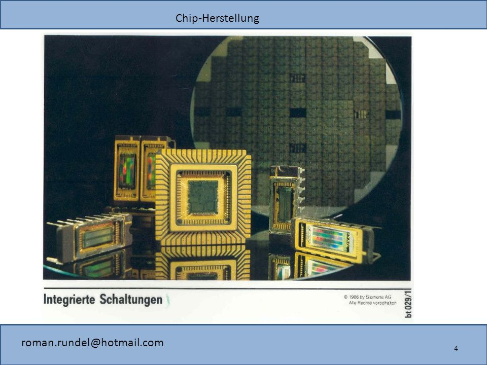 Chip-Herstellung roman.rundel@hotmail.com 4