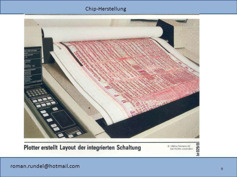 Chip-Herstellung roman.rundel@hotmail.com 9