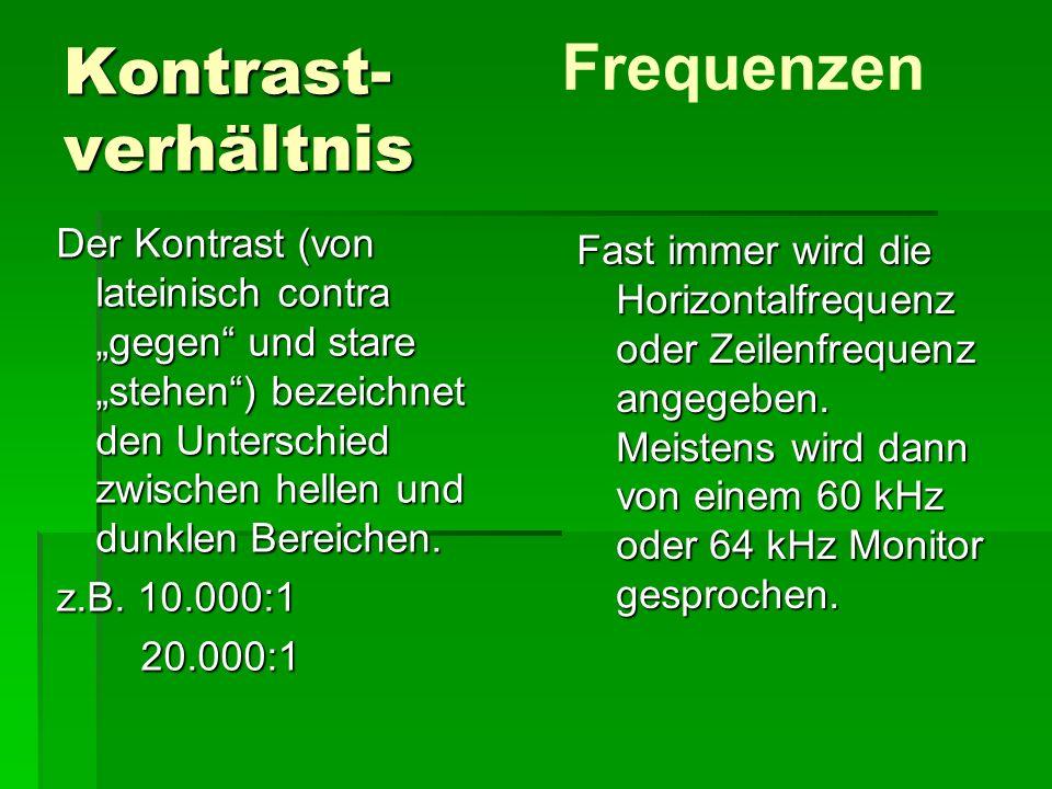 """Kontrast- verhältnis Der Kontrast (von lateinisch contra """"gegen"""" und stare """"stehen"""") bezeichnet den Unterschied zwischen hellen und dunklen Bereichen."""