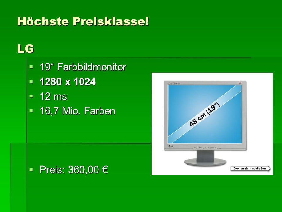 Höchste Preisklasse.LG  19 Farbbildmonitor  1280 x 1024  12 ms  16,7 Mio.