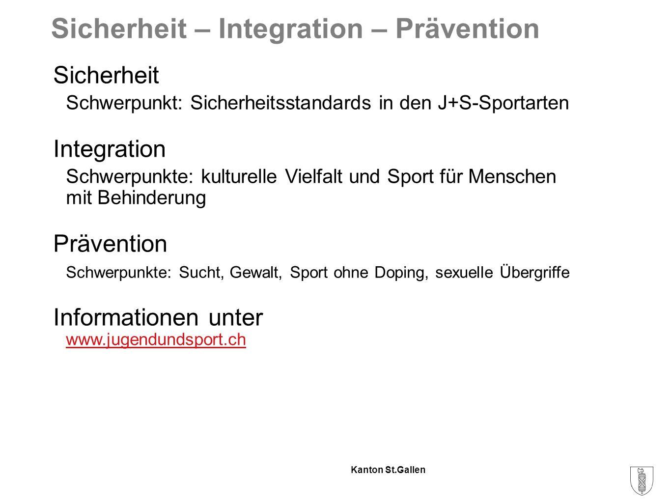 Kanton St.Gallen Sicherheit – Integration – Prävention J+S unterstützt das gemeinsame Sporttreiben von Kindern und Jugendlichen mit und ohne Behinderung.