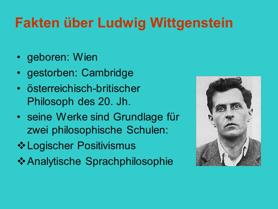 Lebensgeschichte Wittgenstein war das jüngste von 8 Kindern reiches Elternhaus: Mama Leopoldine und Vater Karl an Kultur und Musik interessierte Familie Leopoldine und Karl hatten nur begabte Kinder