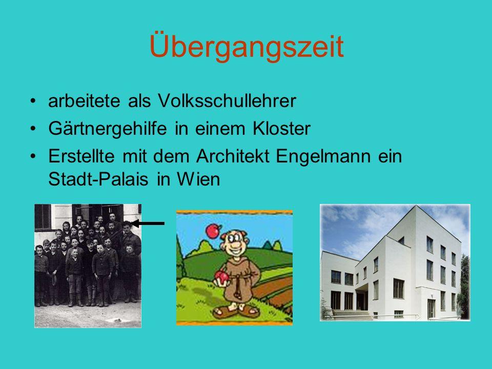 Übergangszeit arbeitete als Volksschullehrer Gärtnergehilfe in einem Kloster Erstellte mit dem Architekt Engelmann ein Stadt-Palais in Wien