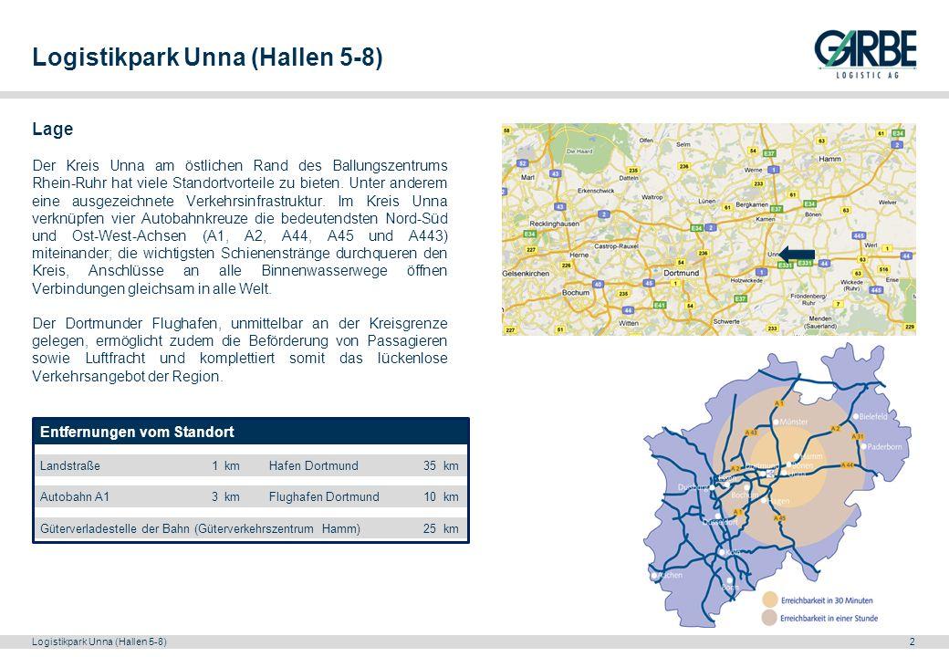 Logistikpark Unna (Hallen 5-8)2 Lage Der Kreis Unna am östlichen Rand des Ballungszentrums Rhein-Ruhr hat viele Standortvorteile zu bieten. Unter ande