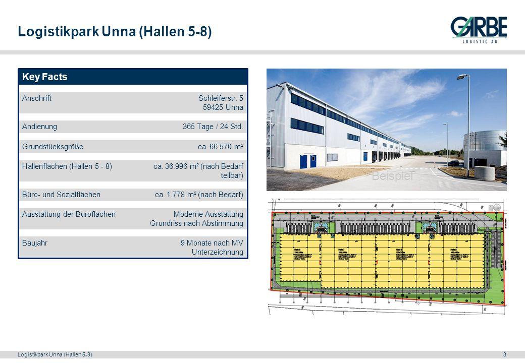 Logistikpark Unna (Hallen 5-8)3 Key Facts AnschriftSchleiferstr. 5 59425 Unna Andienung365 Tage / 24 Std. Grundstücksgrößeca. 66.570 m² Hallenflächen