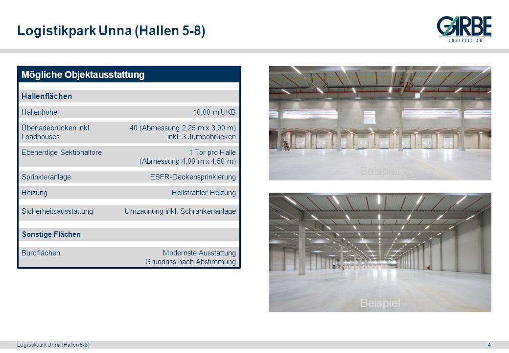 Logistikpark Unna (Hallen 5-8)4 Mögliche Objektausstattung Hallenflächen Hallenhöhe10,00 m UKB Überladebrücken inkl. Loadhouses 40 (Abmessung 2,25 m x