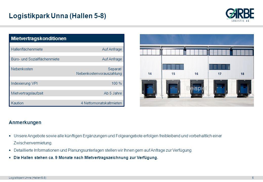 Logistikpark Unna (Hallen 5-8)5 Mietvertragskonditionen HallenflächenmieteAuf Anfrage Büro- und SozialflächenmieteAuf Anfrage NebenkostenSeparat/ Nebe