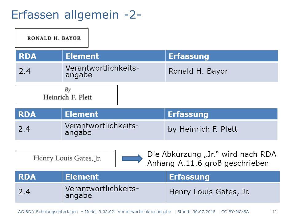 AG RDA Schulungsunterlagen – Modul 3.02.02: Verantwortlichkeitsangabe | Stand: 30.07.2015 | CC BY-NC-SA RDAElementErfassung 2.4 Verantwortlichkeits- angabe Ronald H.