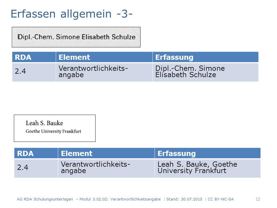 AG RDA Schulungsunterlagen – Modul 3.02.02: Verantwortlichkeitsangabe | Stand: 30.07.2015 | CC BY-NC-SA RDAElementErfassung 2.4 Verantwortlichkeits- angabe Dipl.-Chem.