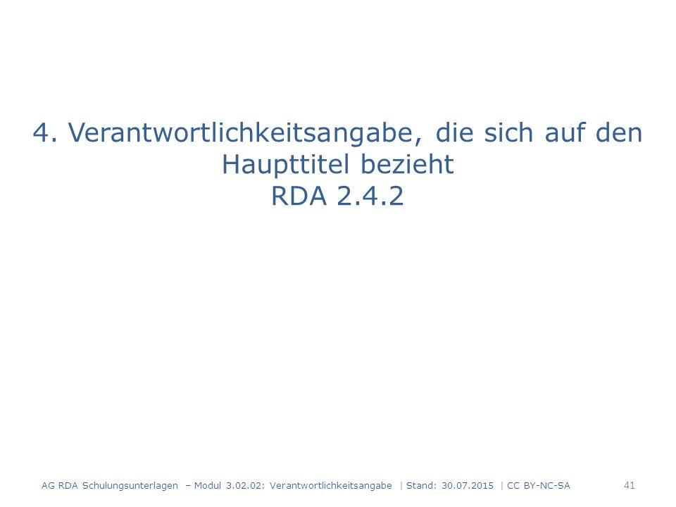 4. Verantwortlichkeitsangabe, die sich auf den Haupttitel bezieht RDA 2.4.2 AG RDA Schulungsunterlagen – Modul 3.02.02: Verantwortlichkeitsangabe | St