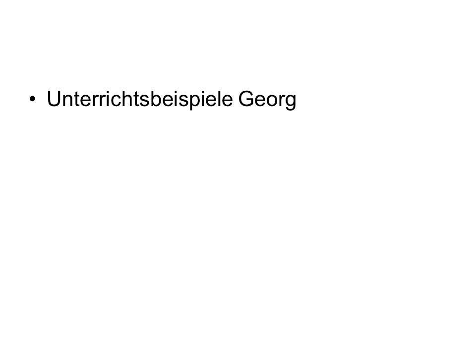 Unterrichtsbeispiele Georg