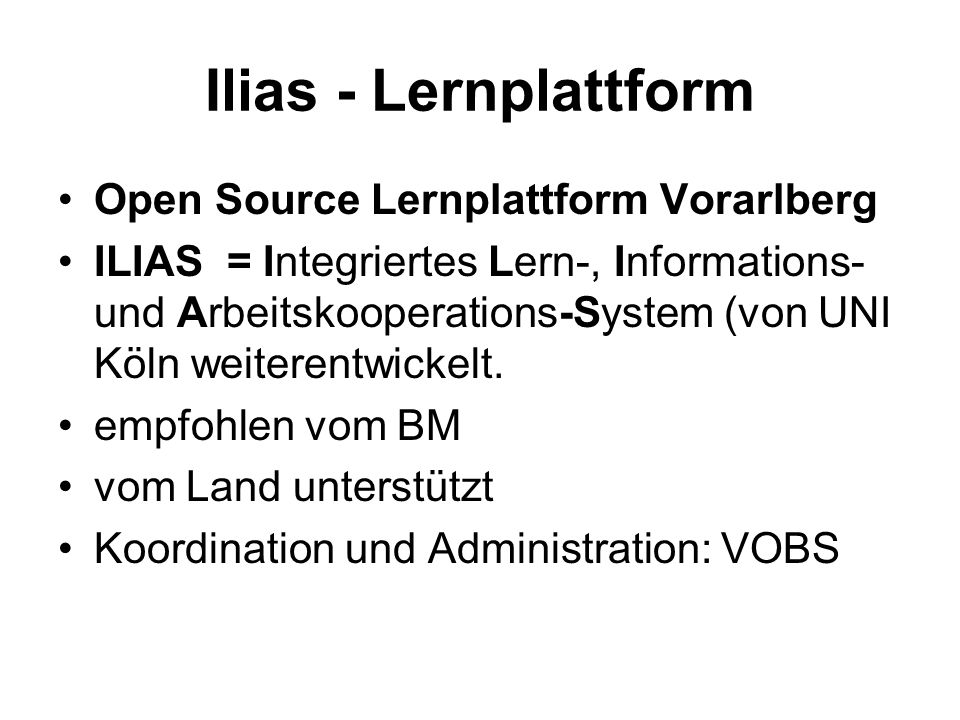 Verwenden von ILIAS Der Zugang zur Plattform erfolgt durch Selbstregistrierung.