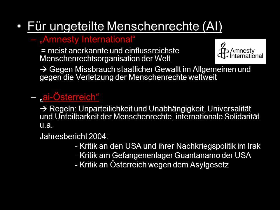 """Für ungeteilte Menschenrechte (AI) –""""Amnesty International"""" = meist anerkannte und einflussreichste Menschenrechtsorganisation der Welt  Gegen Missbr"""