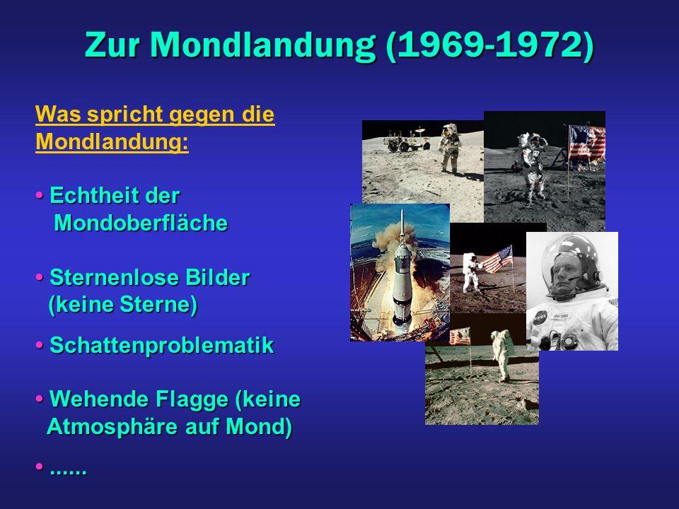Zur Mondlandung (1969-1972) Was spricht gegen die Mondlandung: Echtheit der Echtheit der Mondoberfläche Mondoberfläche Sternenlose Bilder Sternenlose