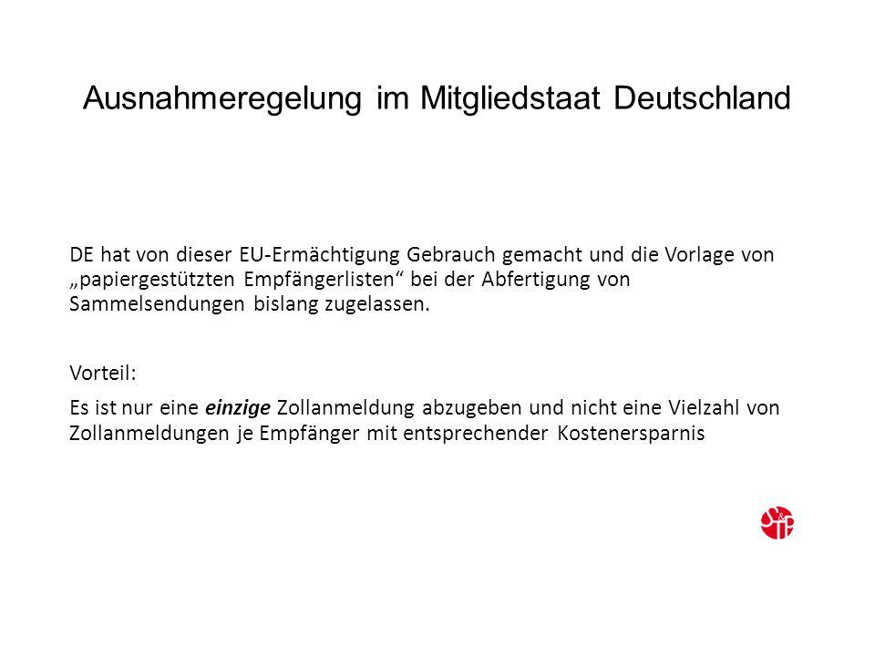 """Ausnahmeregelung im Mitgliedstaat Deutschland DE hat von dieser EU-Ermächtigung Gebrauch gemacht und die Vorlage von """"papiergestützten Empfängerlisten bei der Abfertigung von Sammelsendungen bislang zugelassen."""