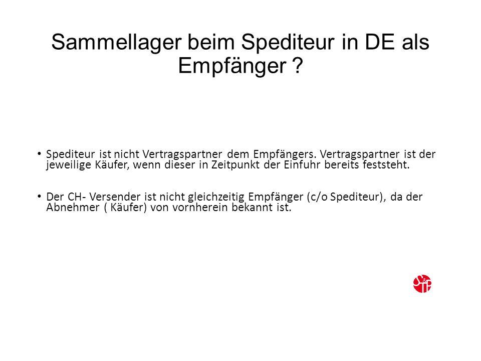 Sammellager beim Spediteur in DE als Empfänger .