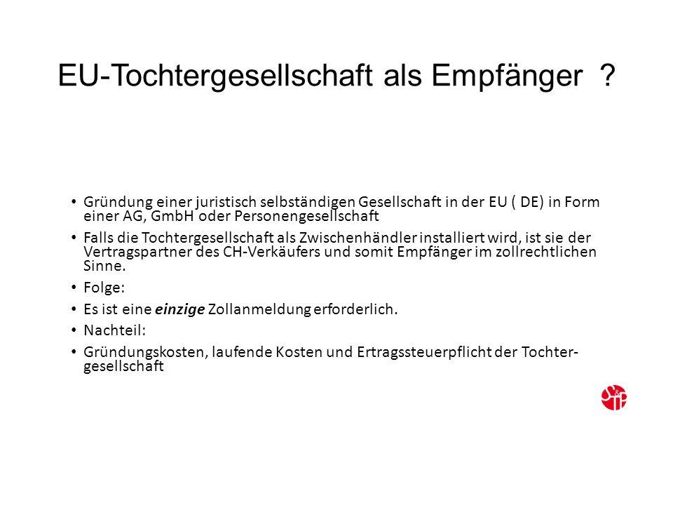 EU-Tochtergesellschaft als Empfänger .