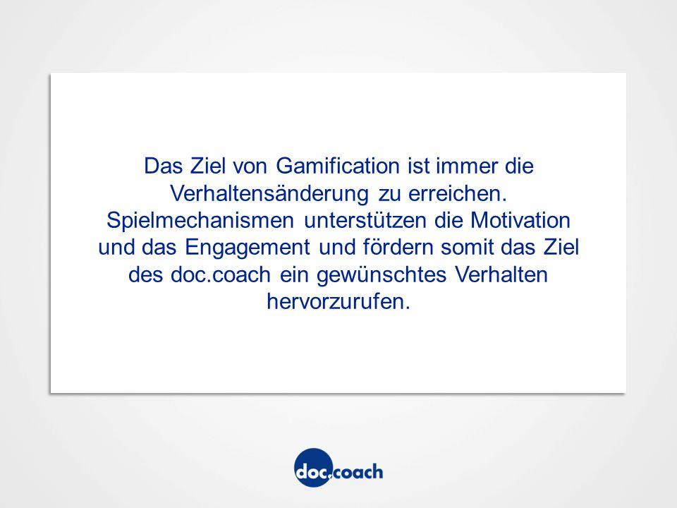 Das Ziel von Gamification ist immer die Verhaltensänderung zu erreichen.