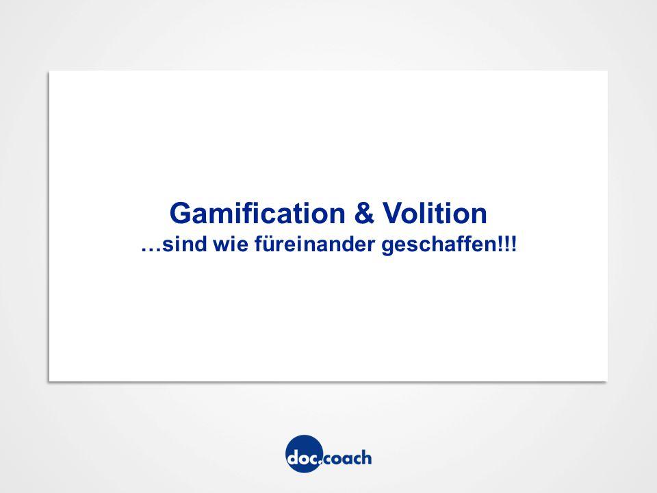 Gamification & Volition …sind wie füreinander geschaffen!!!