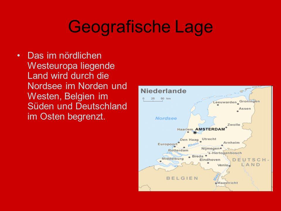 Geografische Lage Das im nördlichen Westeuropa liegende Land wird durch die Nordsee im Norden und Westen, Belgien im Süden und Deutschland im Osten begrenzt.