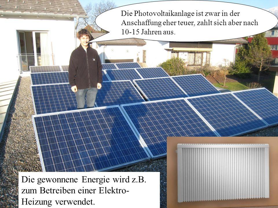 Alternative Heizsysteme Martin L. Blum | Maximilian Huber Die gewonnene Energie wird z.B.