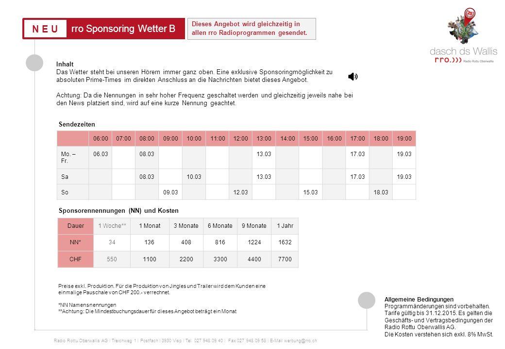 rro Sponsoring Verke nachhr Radio Rottu Oberwallis AG | Treichweg 1 | Postfach | 3930 Visp | Tel.