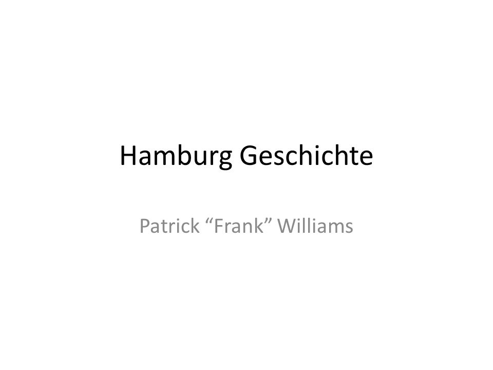 Hamburg Geschichte Patrick Frank Williams
