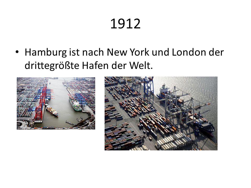 1912 Hamburg ist nach New York und London der drittegrößte Hafen der Welt.