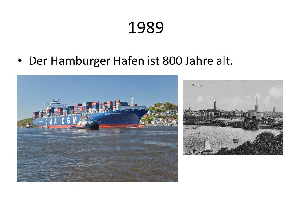 1989 Der Hamburger Hafen ist 800 Jahre alt.