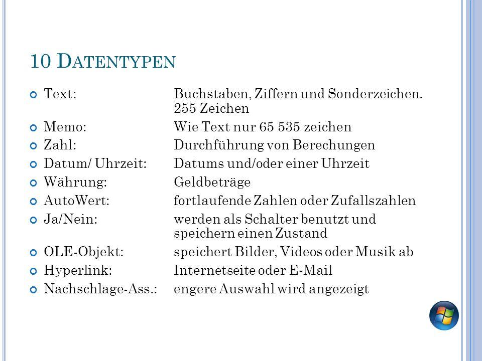10 D ATENTYPEN Text:Buchstaben, Ziffern und Sonderzeichen.