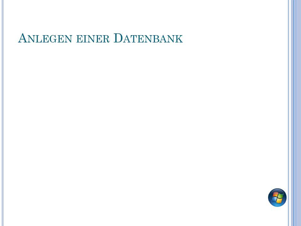 A NLEGEN EINER D ATENBANK