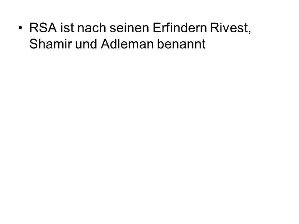 RSA ist nach seinen Erfindern Rivest, Shamir und Adleman benannt