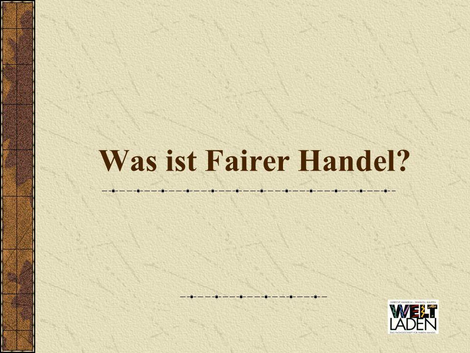 Was ist Fairer Handel?