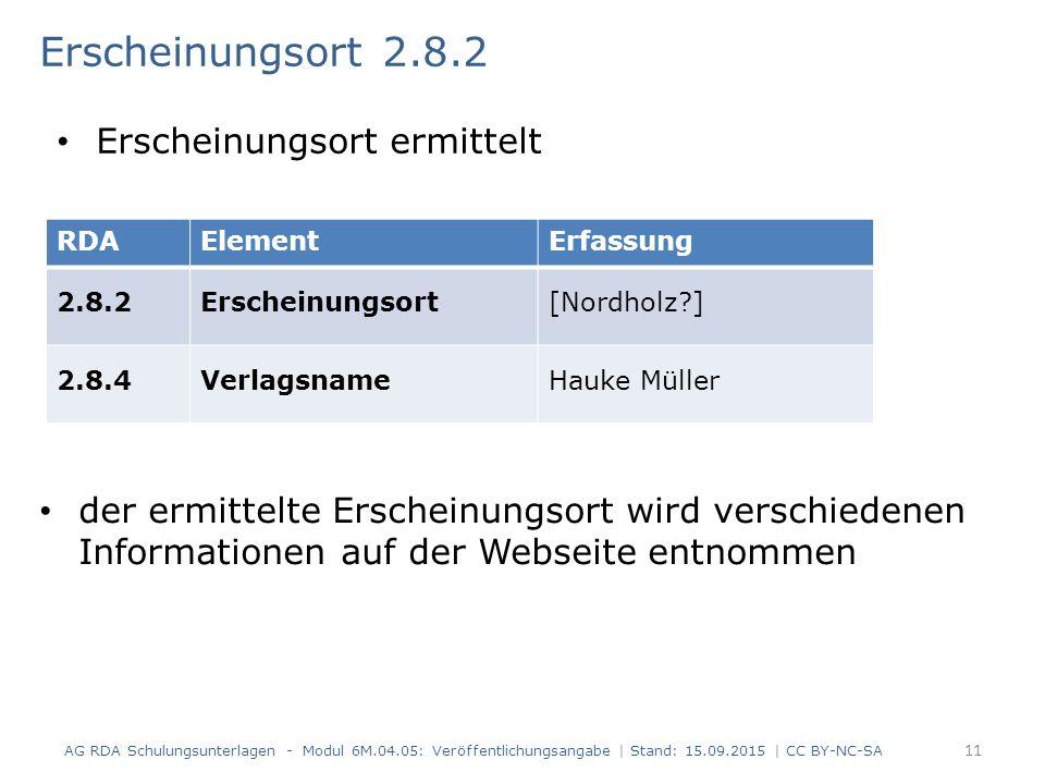 Erscheinungsort 2.8.2 der ermittelte Erscheinungsort wird verschiedenen Informationen auf der Webseite entnommen AG RDA Schulungsunterlagen - Modul 6M