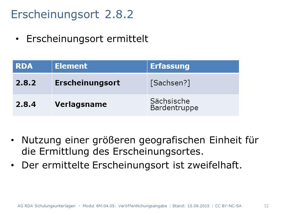 Erscheinungsort 2.8.2 Nutzung einer größeren geografischen Einheit für die Ermittlung des Erscheinungsortes. Der ermittelte Erscheinungsort ist zweife