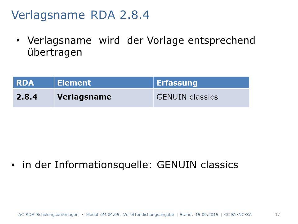 Verlagsname RDA 2.8.4 in der Informationsquelle: GENUIN classics AG RDA Schulungsunterlagen - Modul 6M.04.05: Veröffentlichungsangabe | Stand: 15.09.2