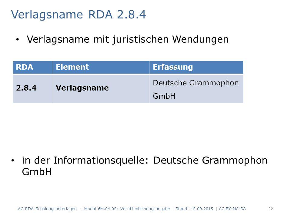 Verlagsname RDA 2.8.4 in der Informationsquelle: Deutsche Grammophon GmbH AG RDA Schulungsunterlagen - Modul 6M.04.05: Veröffentlichungsangabe | Stand