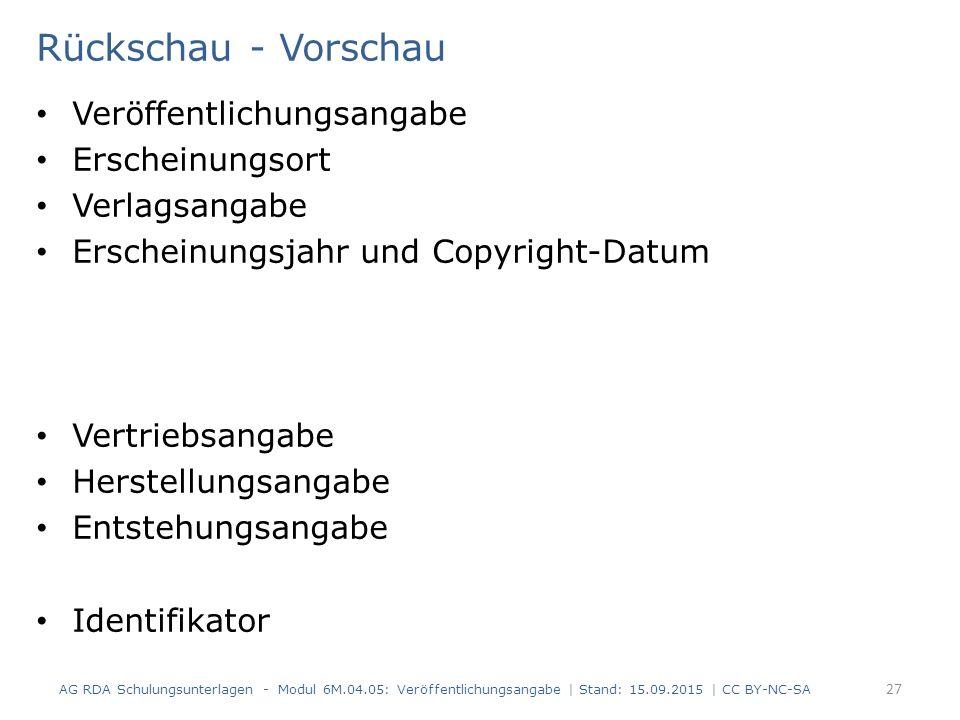Rückschau - Vorschau Veröffentlichungsangabe Erscheinungsort Verlagsangabe Erscheinungsjahr und Copyright-Datum Vertriebsangabe Herstellungsangabe Ent