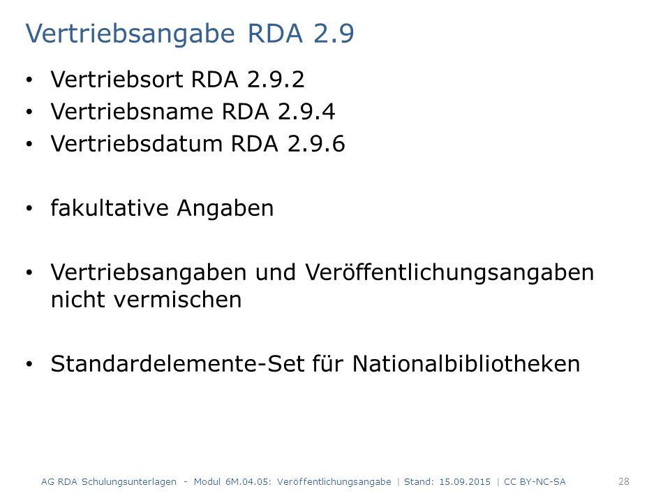 Vertriebsangabe RDA 2.9 Vertriebsort RDA 2.9.2 Vertriebsname RDA 2.9.4 Vertriebsdatum RDA 2.9.6 fakultative Angaben Vertriebsangaben und Veröffentlich