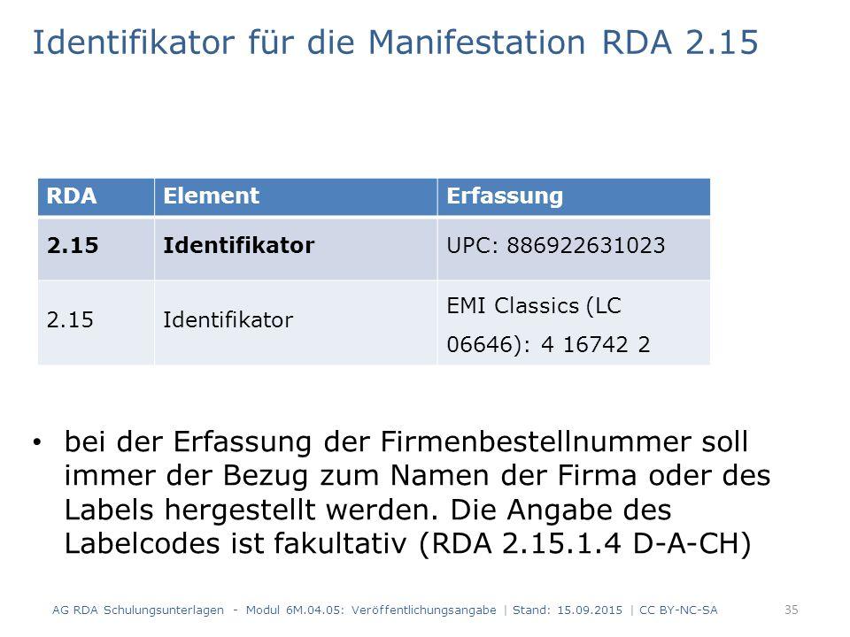 Identifikator für die Manifestation RDA 2.15 bei der Erfassung der Firmenbestellnummer soll immer der Bezug zum Namen der Firma oder des Labels herges