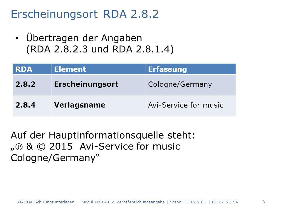 """Erscheinungsort RDA 2.8.2 Auf der Hauptinformationsquelle steht: """" ℗ & © 2015 Avi-Service for music Cologne/Germany"""" AG RDA Schulungsunterlagen - Modu"""