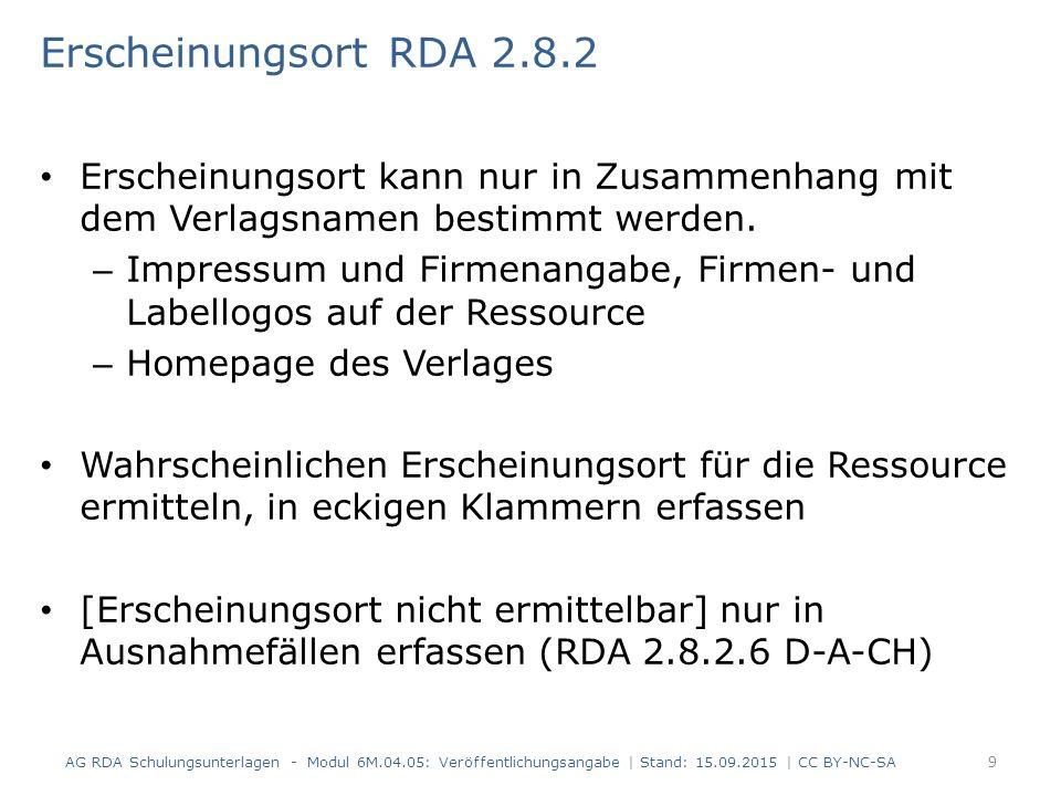Erscheinungsort RDA 2.8.2 Erscheinungsort kann nur in Zusammenhang mit dem Verlagsnamen bestimmt werden. – Impressum und Firmenangabe, Firmen- und Lab