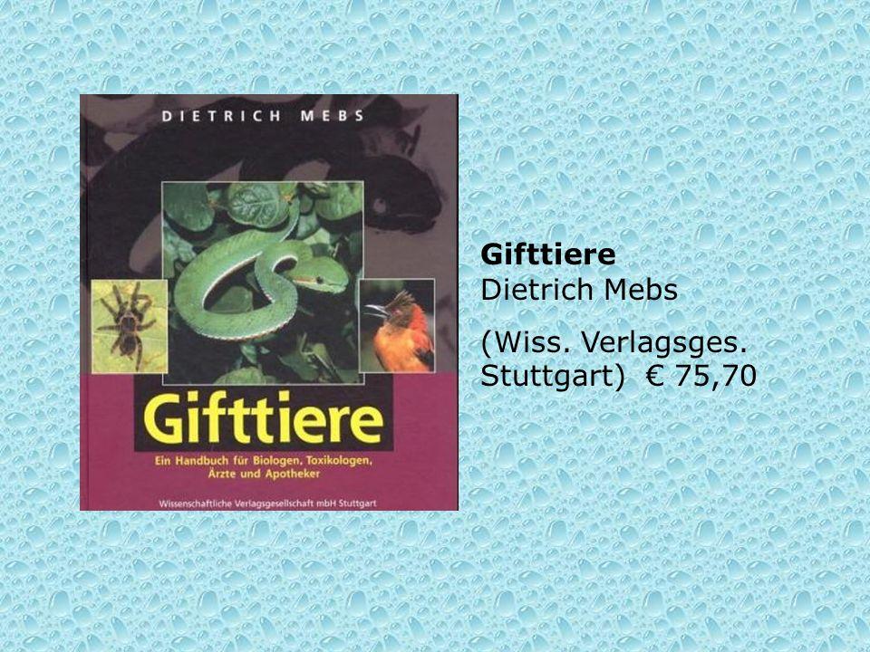 Gifttiere Dietrich Mebs (Wiss. Verlagsges. Stuttgart) € 75,70