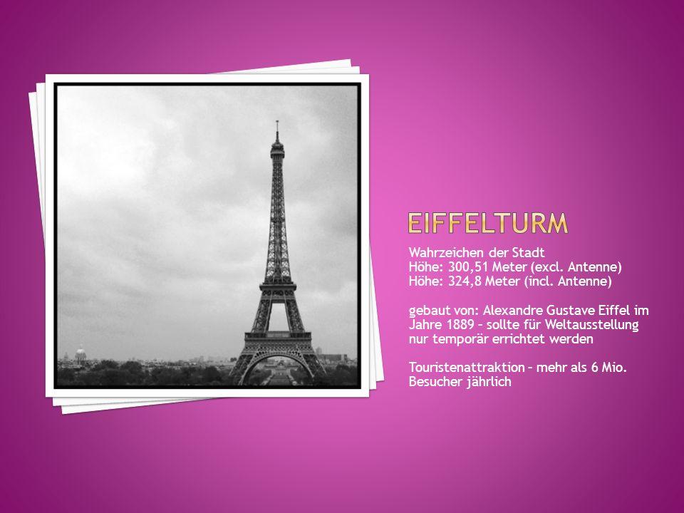 Wahrzeichen der Stadt Höhe: 300,51 Meter (excl. Antenne) Höhe: 324,8 Meter (incl. Antenne) gebaut von: Alexandre Gustave Eiffel im Jahre 1889 – sollte