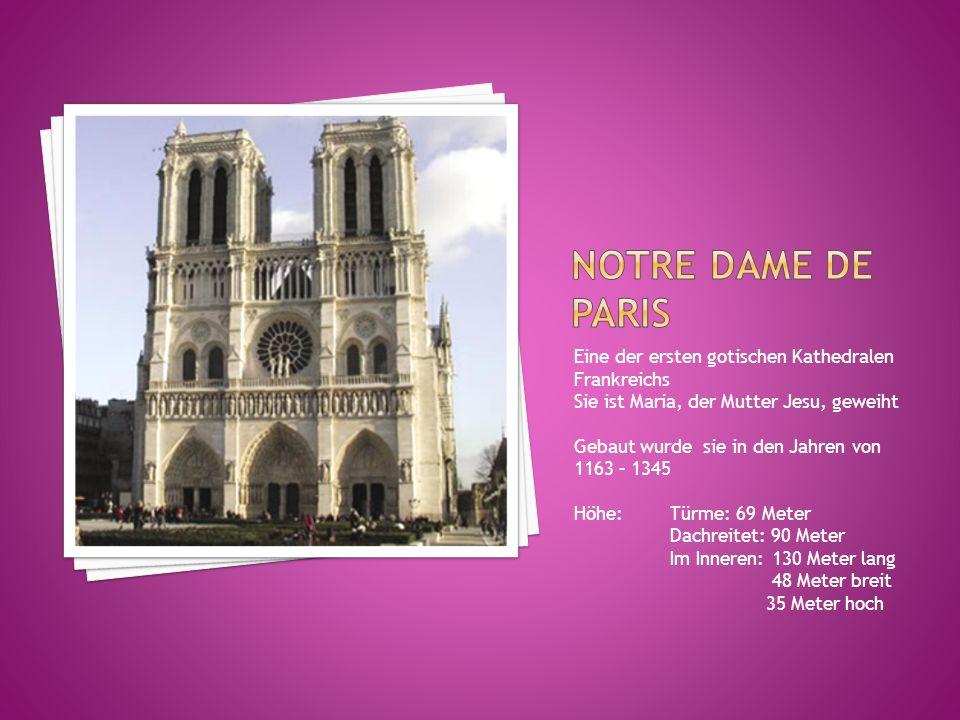 Eine der ersten gotischen Kathedralen Frankreichs Sie ist Maria, der Mutter Jesu, geweiht Gebaut wurde sie in den Jahren von 1163 – 1345 Höhe:Türme: 6
